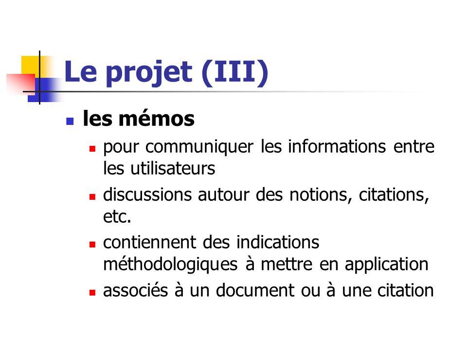 Le projet (III) les mémos pour communiquer les informations entre les utilisateurs discussions autour des notions, citations, etc. contiennent des ind