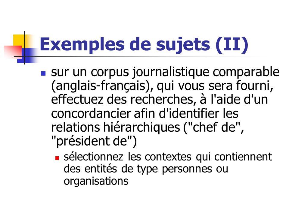 Exemples de sujets (II) sur un corpus journalistique comparable (anglais-français), qui vous sera fourni, effectuez des recherches, à l'aide d'un conc