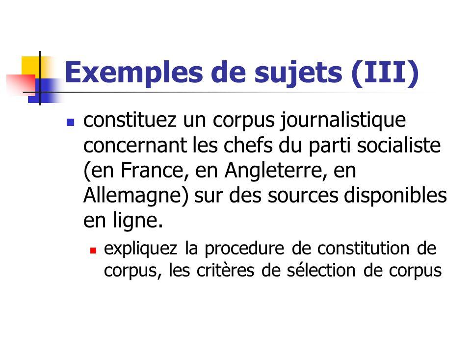 Exemples de sujets (III) constituez un corpus journalistique concernant les chefs du parti socialiste (en France, en Angleterre, en Allemagne) sur des