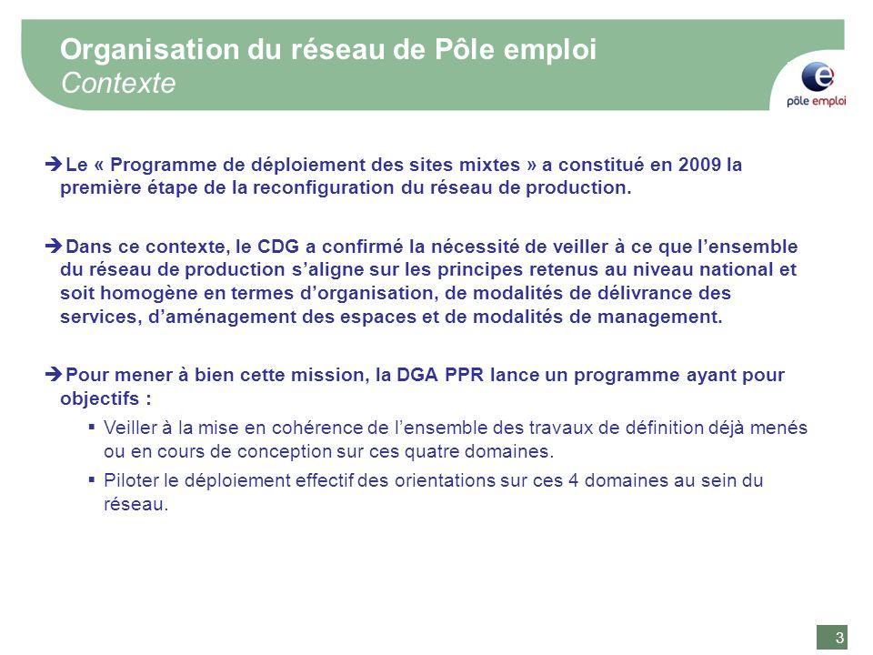 3 3 Organisation du réseau de Pôle emploi Contexte Le « Programme de déploiement des sites mixtes » a constitué en 2009 la première étape de la reconf