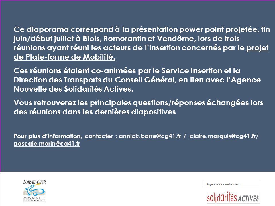 Réunion de présentation du projet: « PLATEFORME DÉPARTEMENTALE DE MOBILITÉ » dans le LOIR-ET-CHER Vendredi 27 Juin 2008 à Blois Mardi 1er Juillet à Romorantin Jeudi 3 juillet à Vendôme