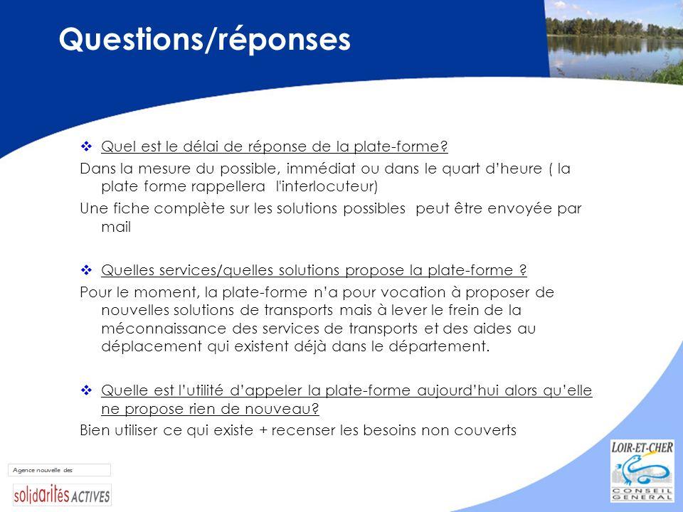 Questions/réponses Quel est le délai de réponse de la plate-forme? Dans la mesure du possible, immédiat ou dans le quart dheure ( la plate forme rappe