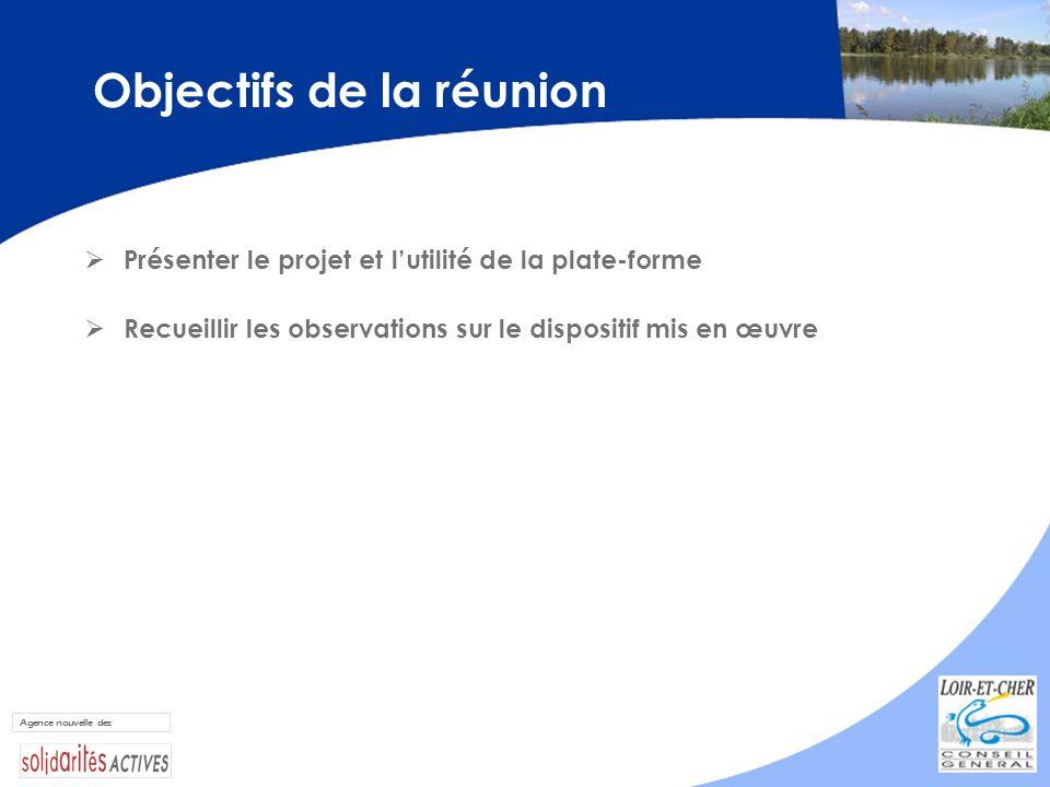 Objectifs de la réunion Présenter le projet et lutilité de la plate-forme Recueillir les observations sur le dispositif mis en œuvre