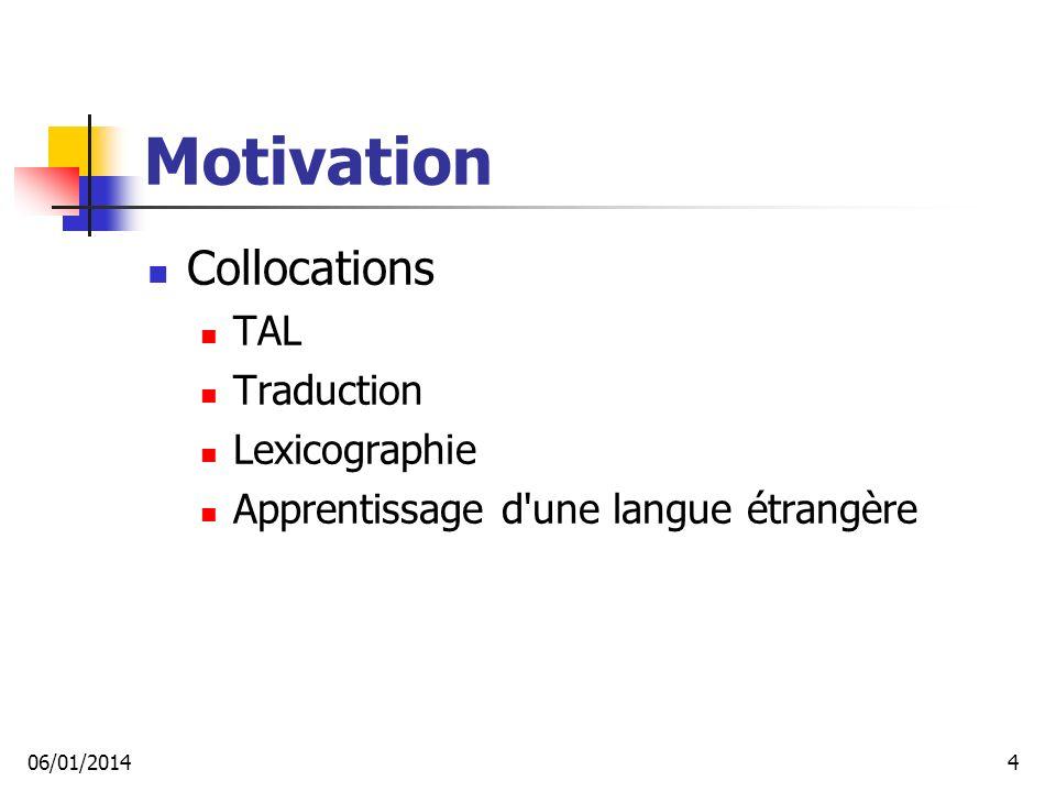 L extraction multilingue (I) Corpus alignés (ACQ): fr, de, en, ro (Ceausu et al, 2006) au niveau propositionnel Alignements bilingues: de-en, fr-en, ro-en 64352 phrases alignés 1-1 Alignement lexical partiel Anglais: langue pivot Corpus étiquétés et lemmatisés, en format XCES 06/01/201435