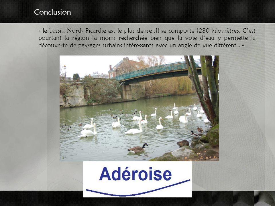 « le bassin Nord- Picardie est le plus dense.Il se comporte 1280 kilomètres.