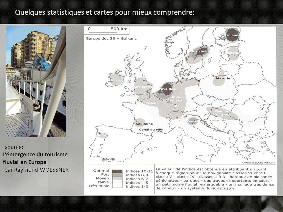 Quelques statistiques et cartes pour mieux comprendre: source: Lémergence du tourisme fluvial en Europe par Raymond WOESSNER