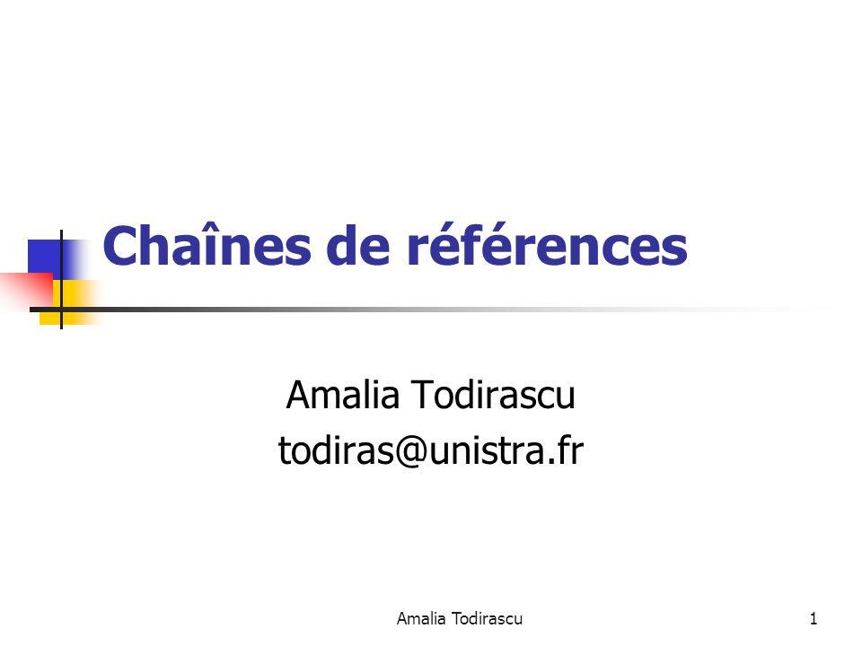 Amalia Todirascu1 Chaînes de références Amalia Todirascu todiras@unistra.fr