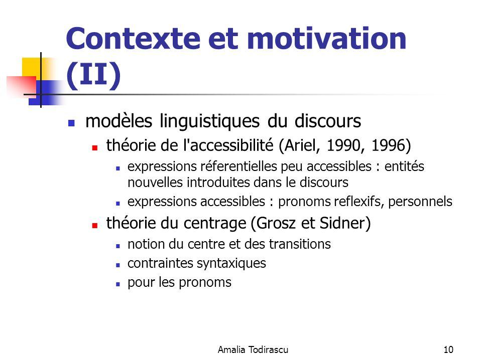 Amalia Todirascu10 Contexte et motivation (II) modèles linguistiques du discours théorie de l'accessibilité (Ariel, 1990, 1996) expressions réferentie
