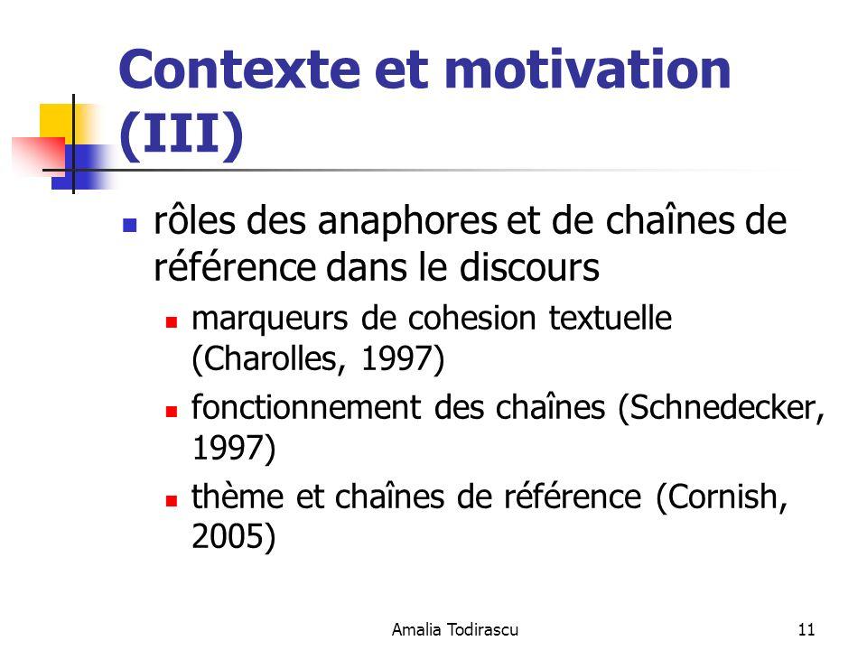 Amalia Todirascu11 Contexte et motivation (III) rôles des anaphores et de chaînes de référence dans le discours marqueurs de cohesion textuelle (Charo
