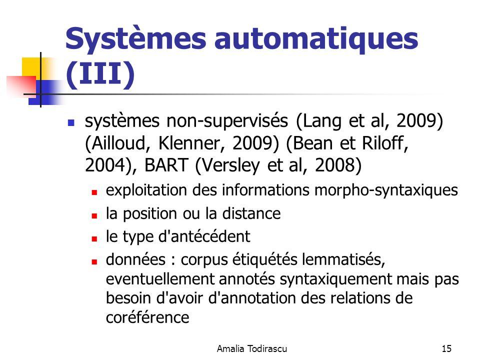 Amalia Todirascu15 Systèmes automatiques (III) systèmes non-supervisés (Lang et al, 2009) (Ailloud, Klenner, 2009) (Bean et Riloff, 2004), BART (Versl