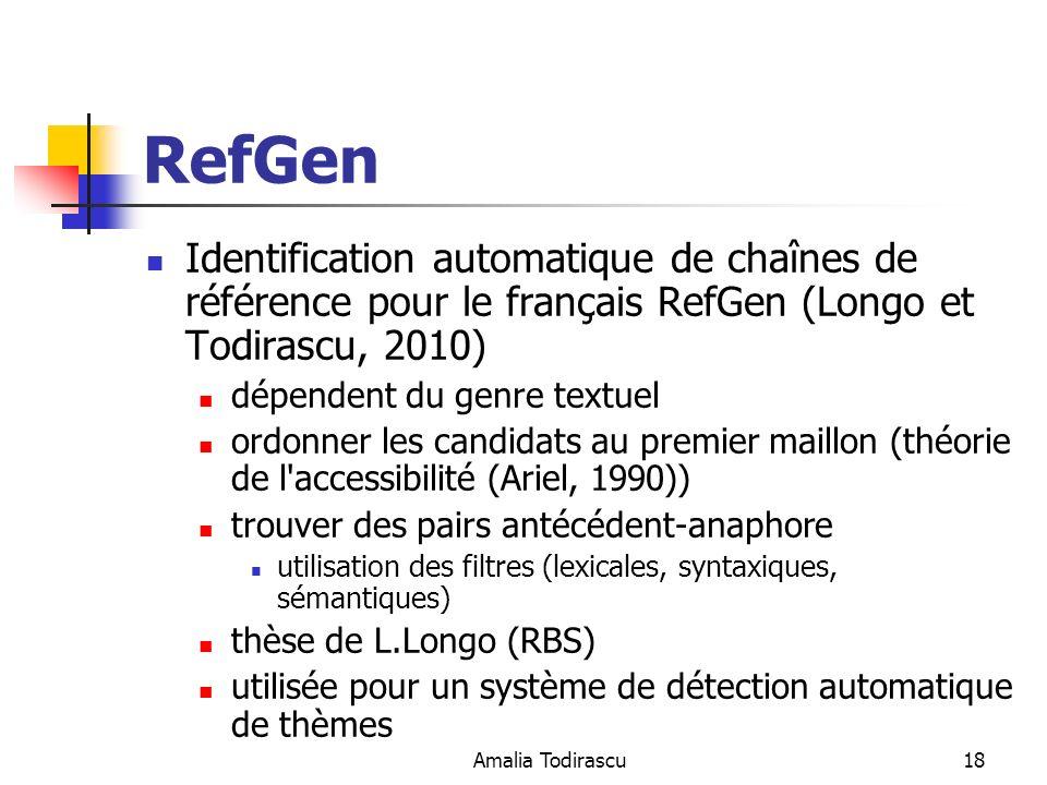 Amalia Todirascu18 RefGen Identification automatique de chaînes de référence pour le français RefGen (Longo et Todirascu, 2010) dépendent du genre tex