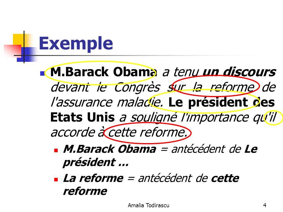 Amalia Todirascu4 Exemple M.Barack Obama a tenu un discours devant le Congrès sur la reforme de l'assurance maladie. Le président des Etats Unis a sou