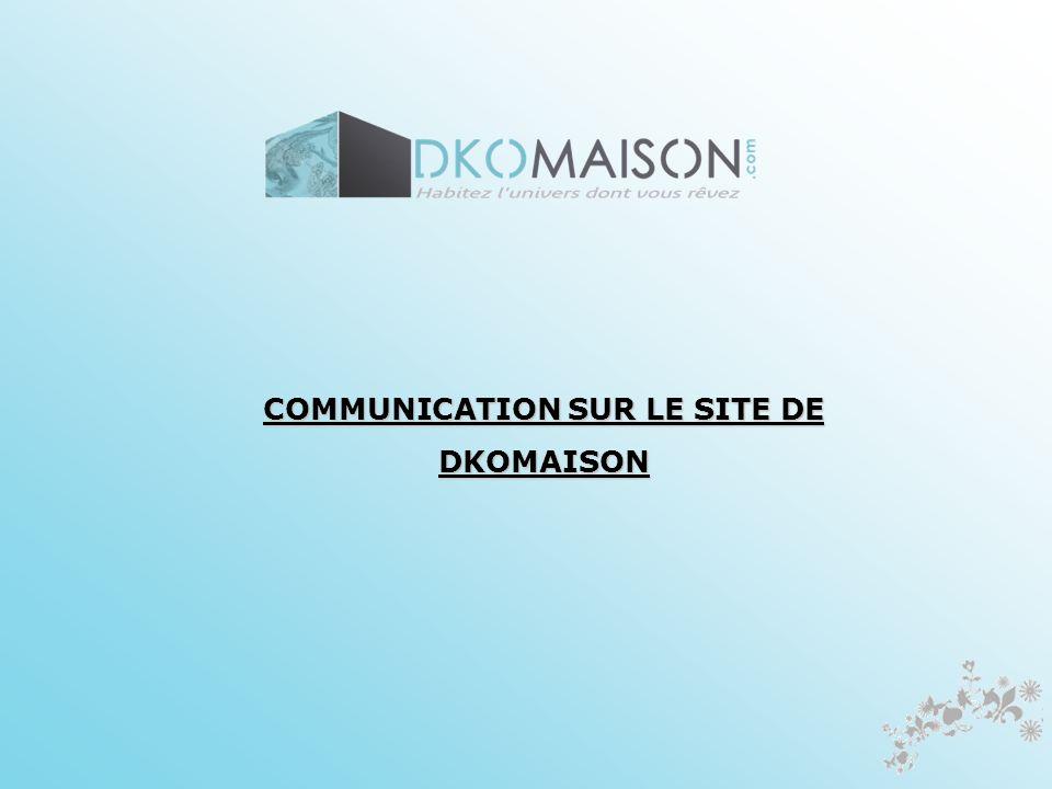 COMMUNICATION SUR LE SITE DE DKOMAISON