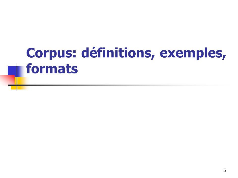 6 Mise en place des notions Définition des corpus Corpus ou bases textuelles existants Constitution de corpus i.