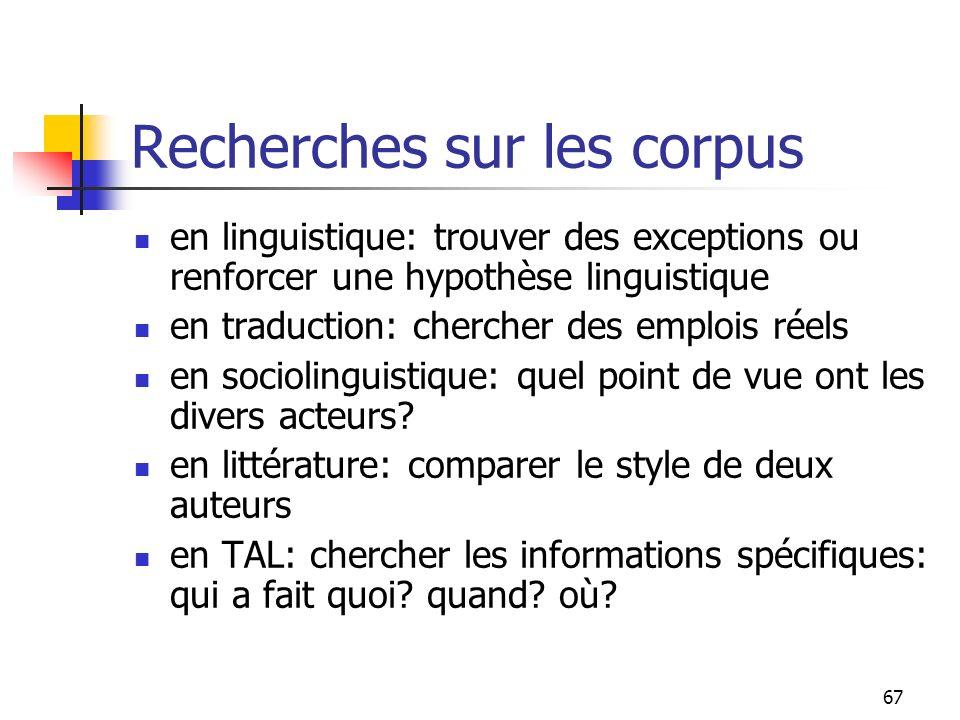 67 Recherches sur les corpus en linguistique: trouver des exceptions ou renforcer une hypothèse linguistique en traduction: chercher des emplois réels