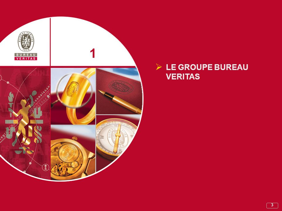 3 1 1 LE GROUPE BUREAU VERITAS