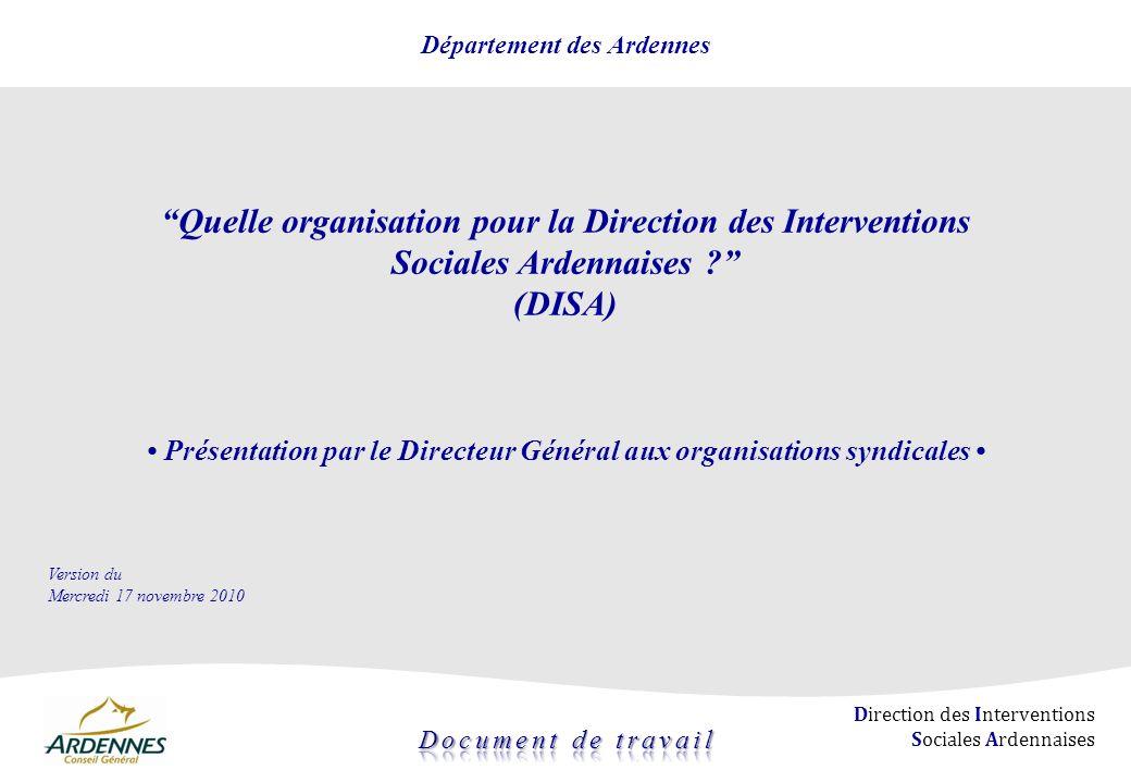 Page 1 Direction des Interventions Sociales Ardennaises Département des Ardennes Quelle organisation pour la Direction des Interventions Sociales Arde