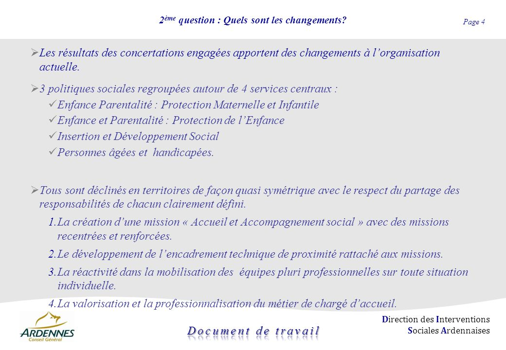 Page 5 Direction des Interventions Sociales Ardennaises 2 ème question : Quels sont les changements.