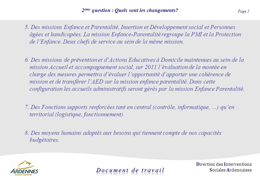 Page 5 Direction des Interventions Sociales Ardennaises 2 ème question : Quels sont les changements? 5. Des missions Enfance et Parentalité, Insertion