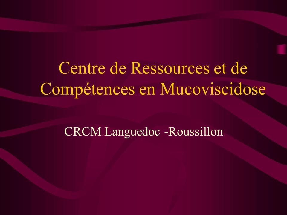 Centre de Ressources et de Compétences en Mucoviscidose CRCM Languedoc -Roussillon