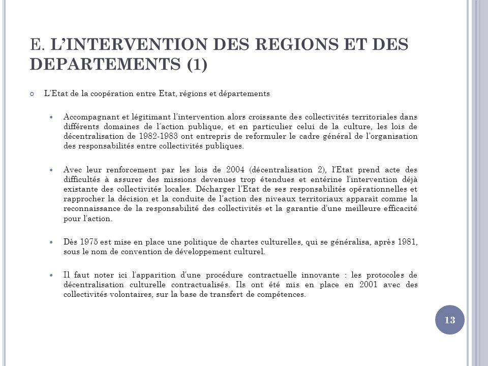 E. LINTERVENTION DES REGIONS ET DES DEPARTEMENTS (1) LEtat de la coopération entre Etat, régions et départements Accompagnant et légitimant lintervent