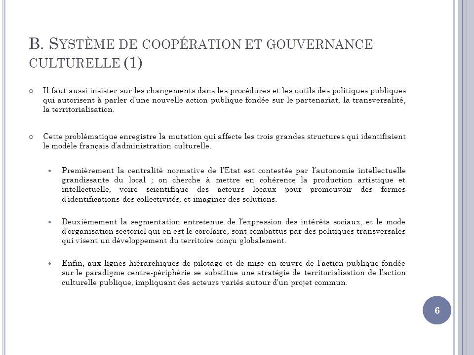 B. S YSTÈME DE COOPÉRATION ET GOUVERNANCE CULTURELLE (1) Il faut aussi insister sur les changements dans les procédures et les outils des politiques p