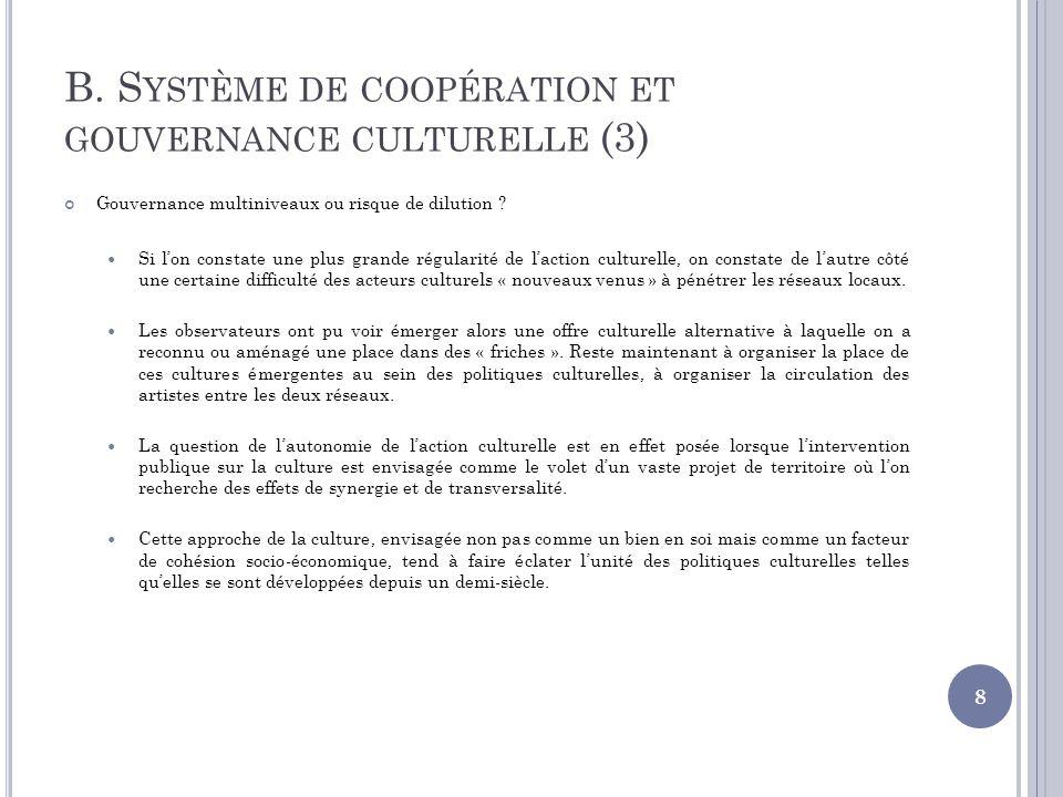 B. S YSTÈME DE COOPÉRATION ET GOUVERNANCE CULTURELLE (3) Gouvernance multiniveaux ou risque de dilution ? Si lon constate une plus grande régularité d