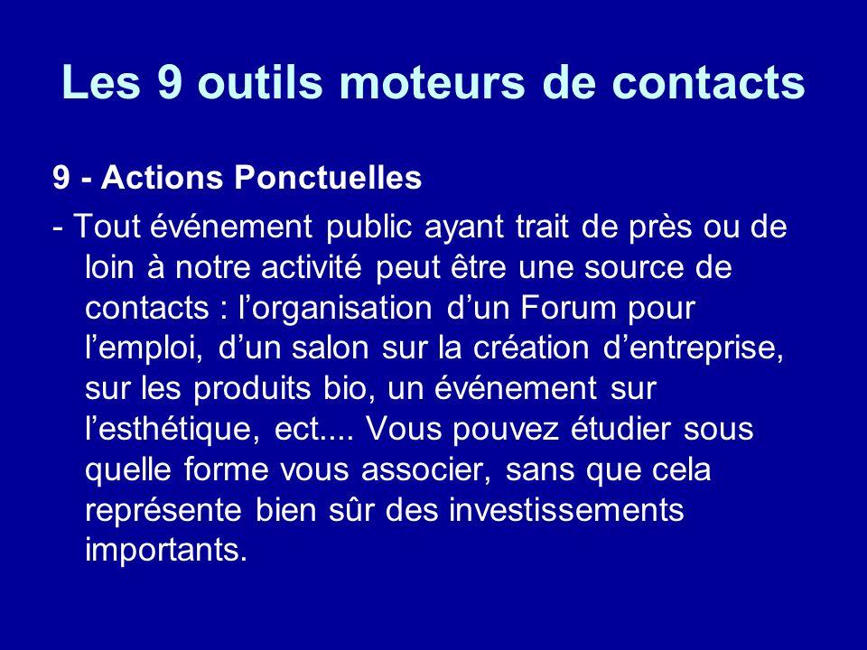 Les 9 outils moteurs de contacts 9 - Actions Ponctuelles - Tout événement public ayant trait de près ou de loin à notre activité peut être une source
