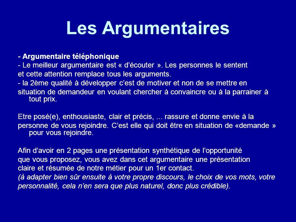 Les Argumentaires - Argumentaire téléphonique - Le meilleur argumentaire est « découter ». Les personnes le sentent et cette attention remplace tous l