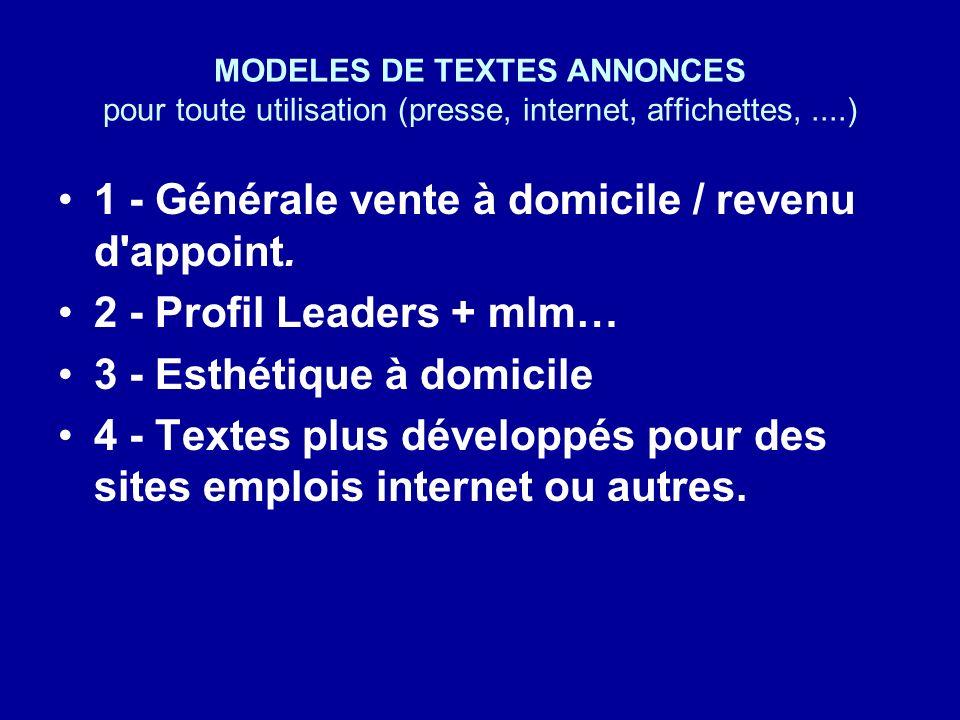 MODELES DE TEXTES ANNONCES pour toute utilisation (presse, internet, affichettes,....) 1 - Générale vente à domicile / revenu d'appoint. 2 - Profil Le
