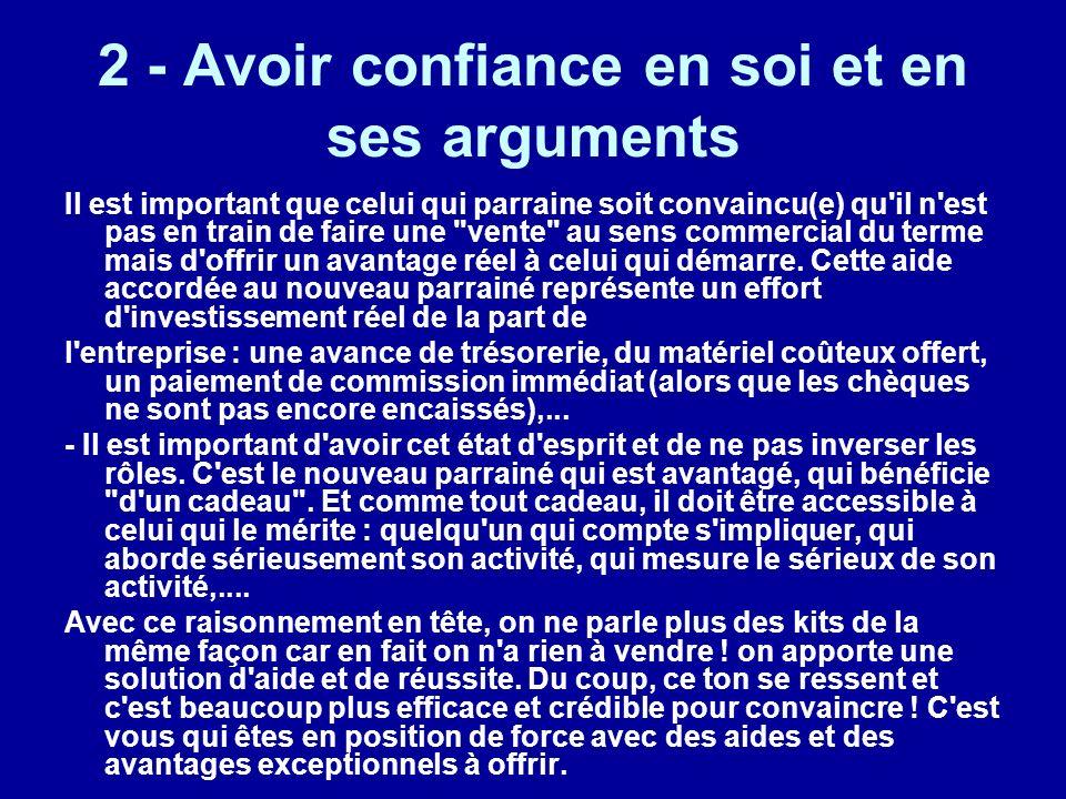 2 - Avoir confiance en soi et en ses arguments Il est important que celui qui parraine soit convaincu(e) qu'il n'est pas en train de faire une