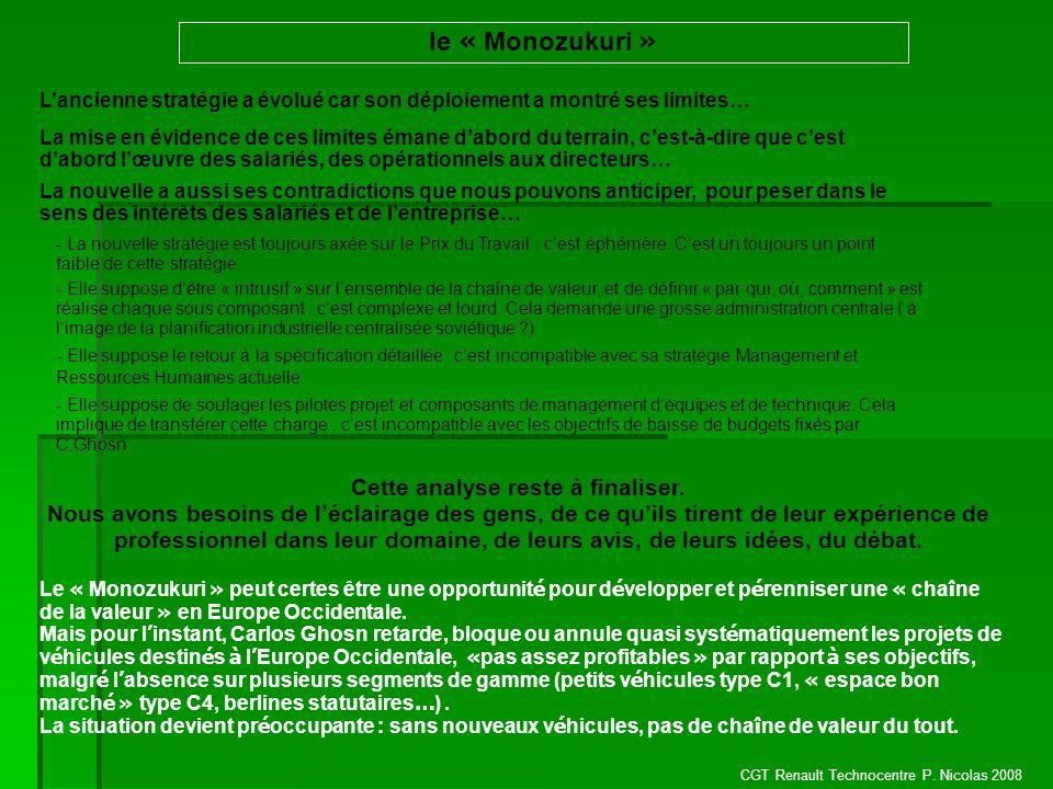 CGT Renault Technocentre P. Nicolas 2008 le « Monozukuri » - La nouvelle stratégie est toujours axée sur le Prix du Travail : cest éphémère. Cest un t