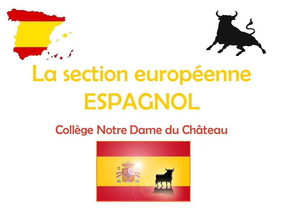 La section européenne ESPAGNOL Collège Notre Dame du Château