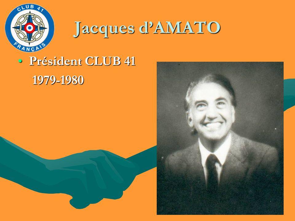 Jacques dAMATO Président CLUB 41Président CLUB 41 1979-1980 1979-1980