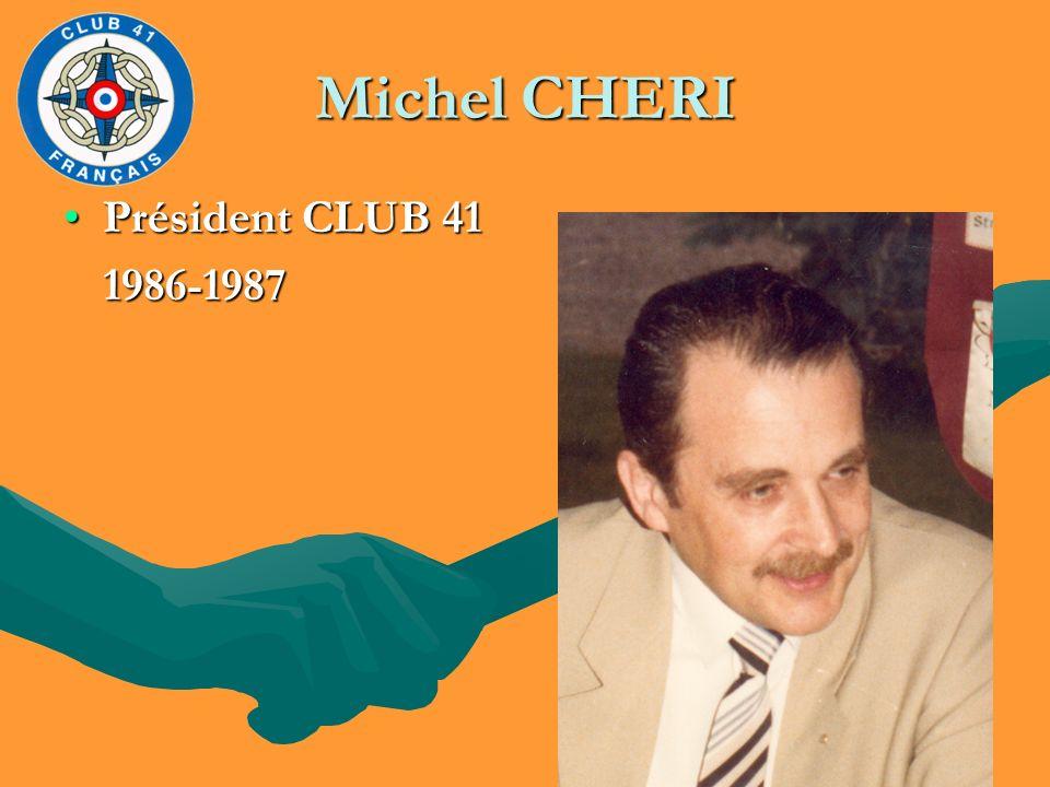 Michel CHERI Président CLUB 41Président CLUB 41 1986-1987 1986-1987