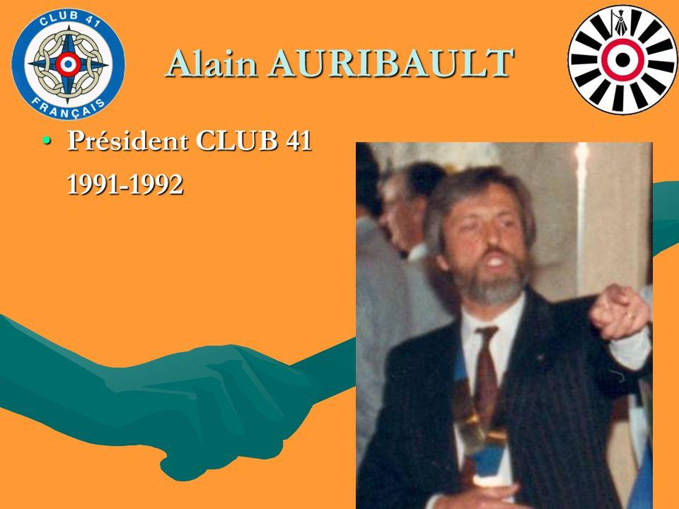 Alain AURIBAULT Président CLUB 41Président CLUB 41 1991-1992 1991-1992