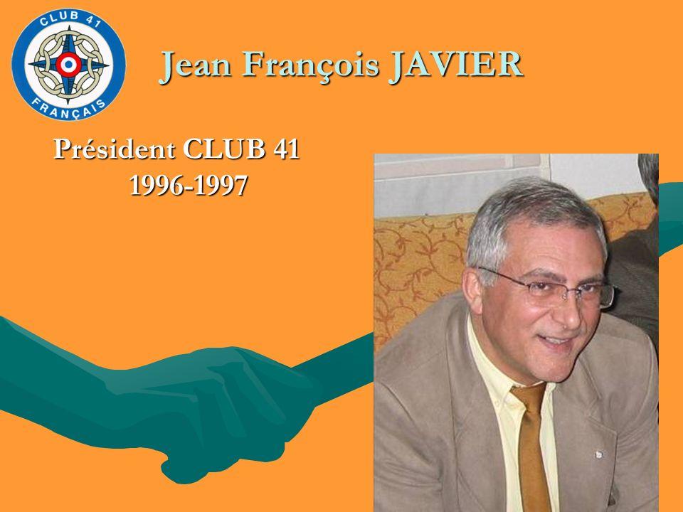 Jean François JAVIER Président CLUB 41 1996-1997 1996-1997