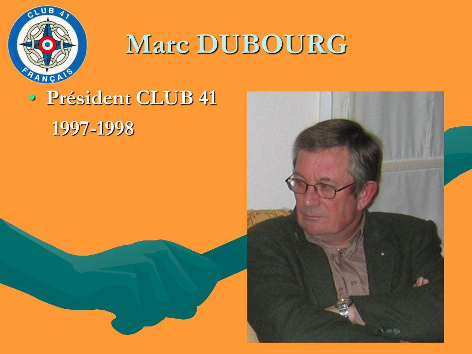 Marc DUBOURG Président CLUB 41Président CLUB 41 1997-1998 1997-1998