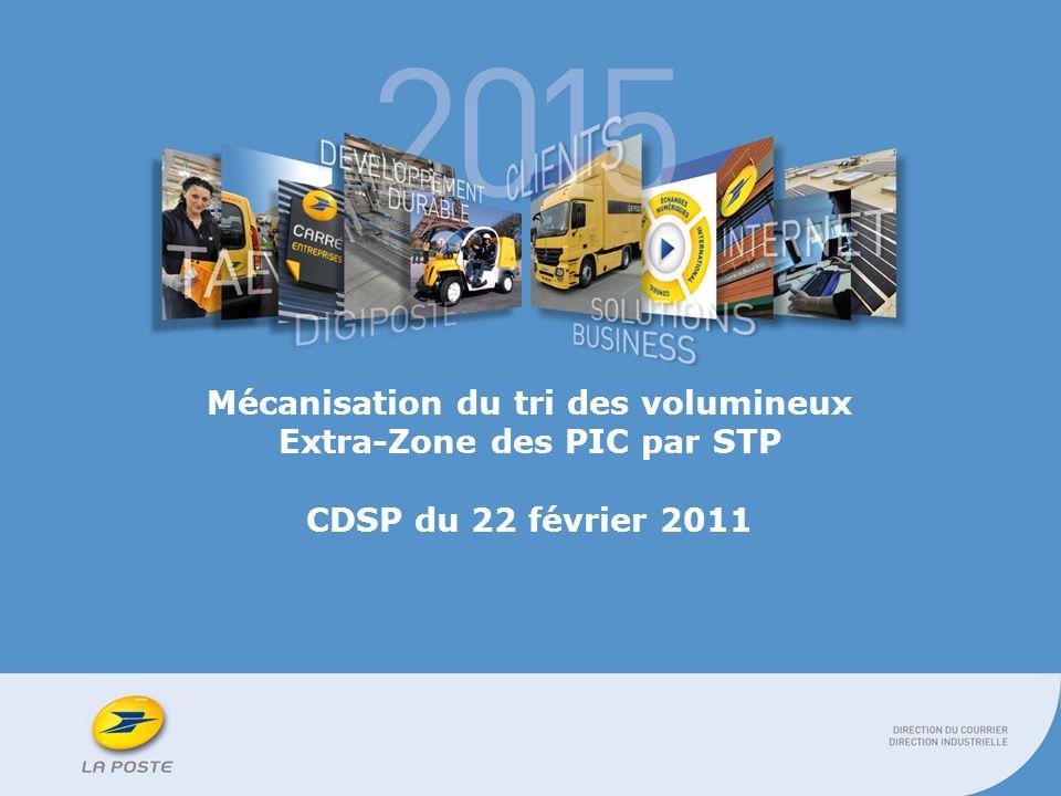 Mécanisation du tri des volumineux Extra-Zone des PIC par STP CDSP du 22 février 2011