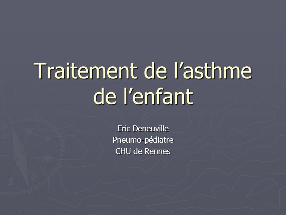 Traitement de lasthme de lenfant Eric Deneuville Pneumo-pédiatre CHU de Rennes