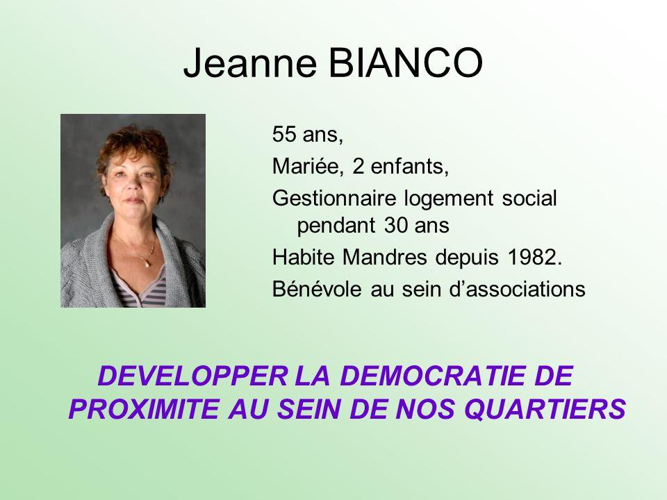 Jeanne BIANCO 55 ans, Mariée, 2 enfants, Gestionnaire logement social pendant 30 ans Habite Mandres depuis 1982. Bénévole au sein dassociations DEVELO