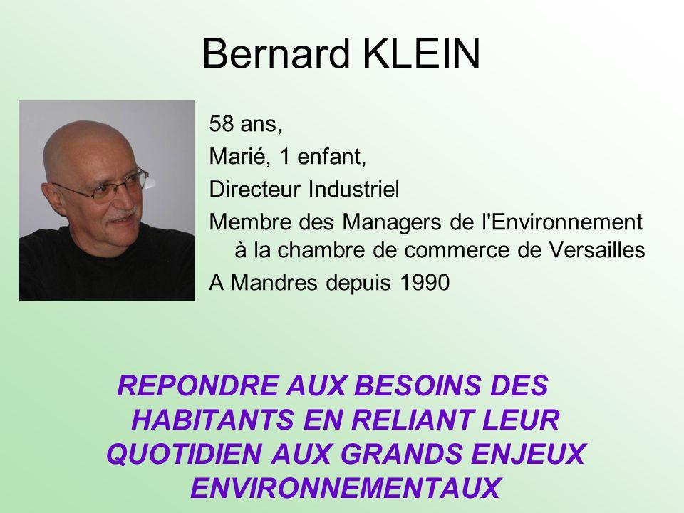 Bernard KLEIN 58 ans, Marié, 1 enfant, Directeur Industriel Membre des Managers de l'Environnement à la chambre de commerce de Versailles A Mandres de