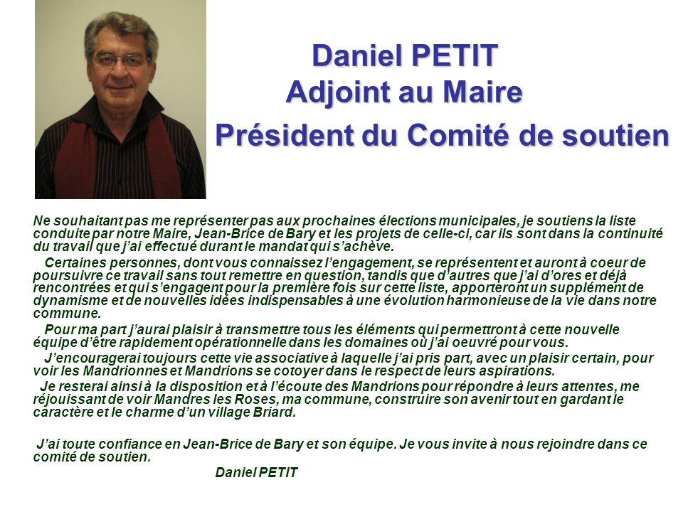 Daniel PETIT Adjoint au Maire Président du Comité de soutien Ne souhaitant pas me représenter pas aux prochaines élections municipales, je soutiens la