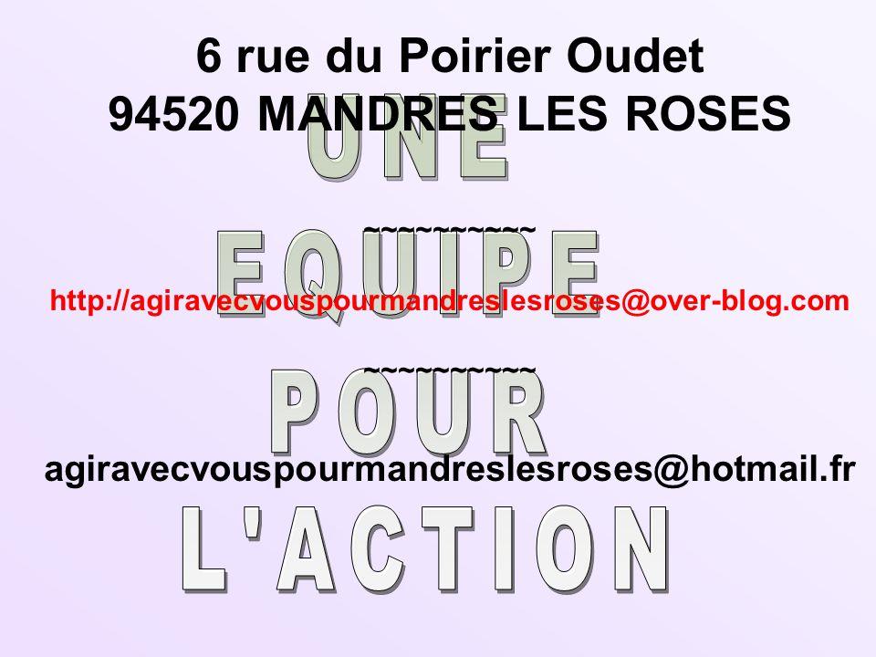 6 rue du Poirier Oudet 94520 MANDRES LES ROSES ~~~~~~~~~~ http://agiravecvouspourmandreslesroses@over-blog.com ~~~~~~~~~~ agiravecvouspourmandreslesro