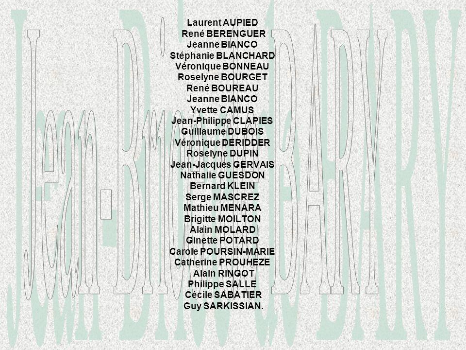Laurent AUPIED René BERENGUER Jeanne BIANCO Stéphanie BLANCHARD Véronique BONNEAU Roselyne BOURGET René BOUREAU Jeanne BIANCO Yvette CAMUS Jean-Philip