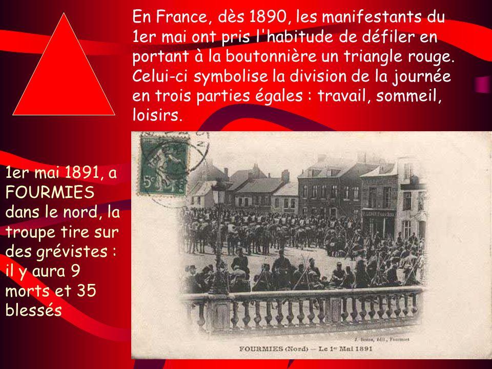 En France, dès 1890, les manifestants du 1er mai ont pris l'habitude de défiler en portant à la boutonnière un triangle rouge. Celui-ci symbolise la d