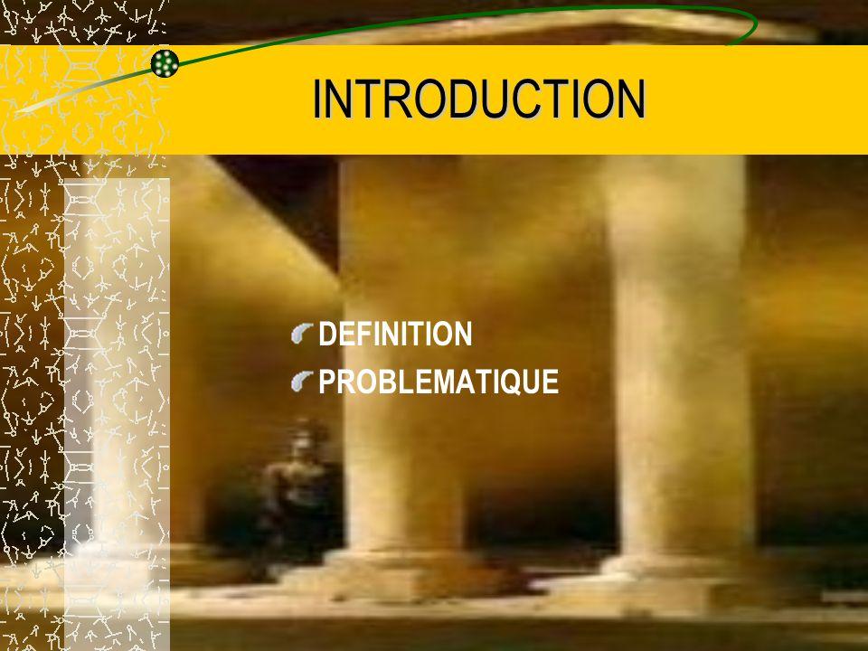 INTRODUCTION DEFINITION PROBLEMATIQUE