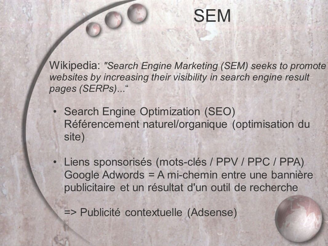 Wikipedia: Search Engine Marketing (SEM) seeks to promote websites by increasing their visibility in search engine result pages (SERPs)...