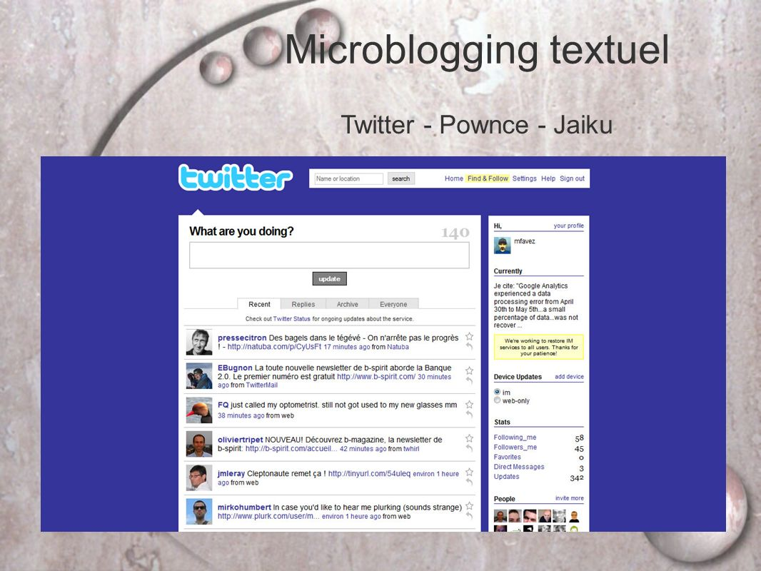 Microblogging textuel Twitter - Pownce - Jaiku