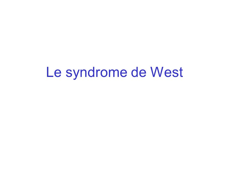 Le syndrome de West